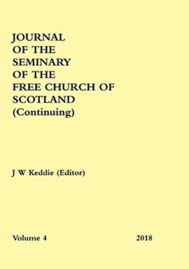 Journal of the Seminary of the Free Church of Scotland (Continuing) Volume 4