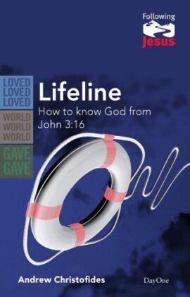Lifeline: How to Know God from John 3:16 (Following Jesus)
