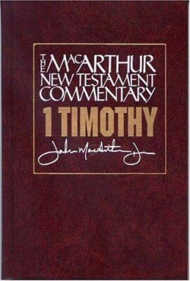 1 Timothy MacArthur New Testament Commentary (Volume 24) (MacArthur New Testament Commentary Series)