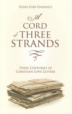 A Cord of Three Strands: Three Centuries of Christian Love Letters (Focus for Women)