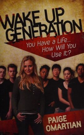 Wake Up, Generation: You Have a Life…How Will You Use It?