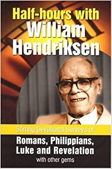 Half-hours with William Hendriksen