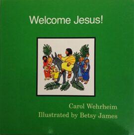 Welcome Jesus!