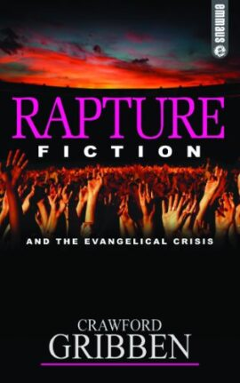 Rapture Fiction: And the Evangelical Crisis (Emmaus)