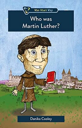 Who was Martin Luther? (Who What Why)