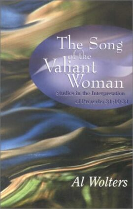 The Song of the Valiant Woman: Studies on the Interpretation of Proverbs 31:10-31