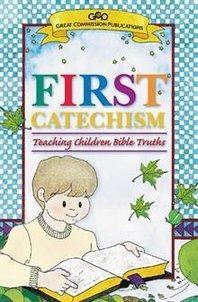 First catechism: Teaching Children Bible Truths