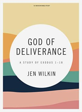 God of Deliverance – Bible Study Book: A Study of Exodus 1-18