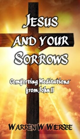 Jesus And Your Sorrows
