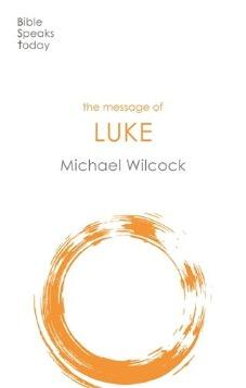 The Message of Luke BST