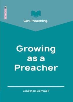 Get Preaching: Growing as a Preacher