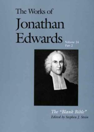 The Works of Jonathan Edwards Volume 24 Part 1 & 2