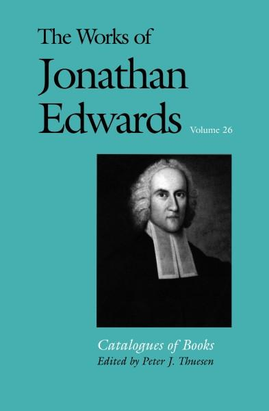 The Works of Jonathan Edwards Volume 26