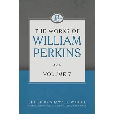 The Works of William Perkins Volume 7
