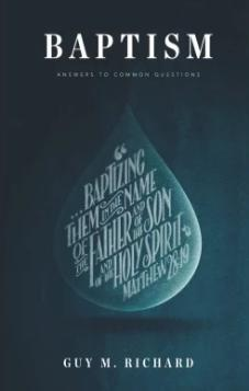 Baptism – Answers to some Common Questions