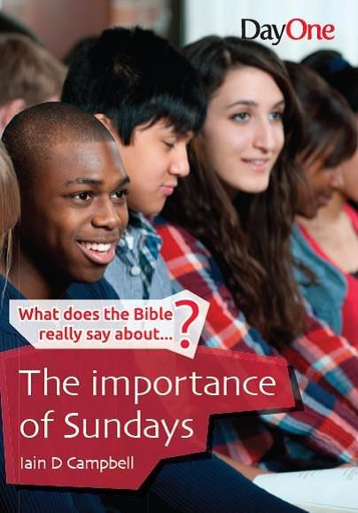 WHat Does the Bible Really Say About… The Importance of Sundays?