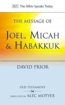 The Message of Joel, Micah and Habakkuk