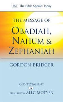 The Message of Obadiah, Nahum and Zephaniah