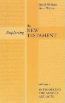 Exploring the New Testament volume 1