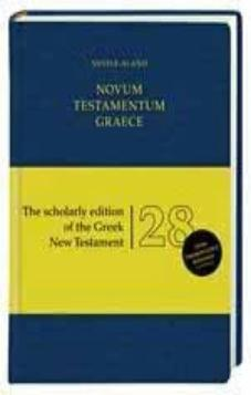 Novum Testamentum Graece. The Scholarly edition of the Greek New Testament