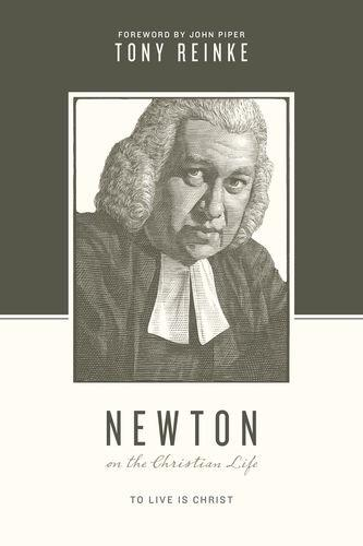 Newton: On The Christian Life