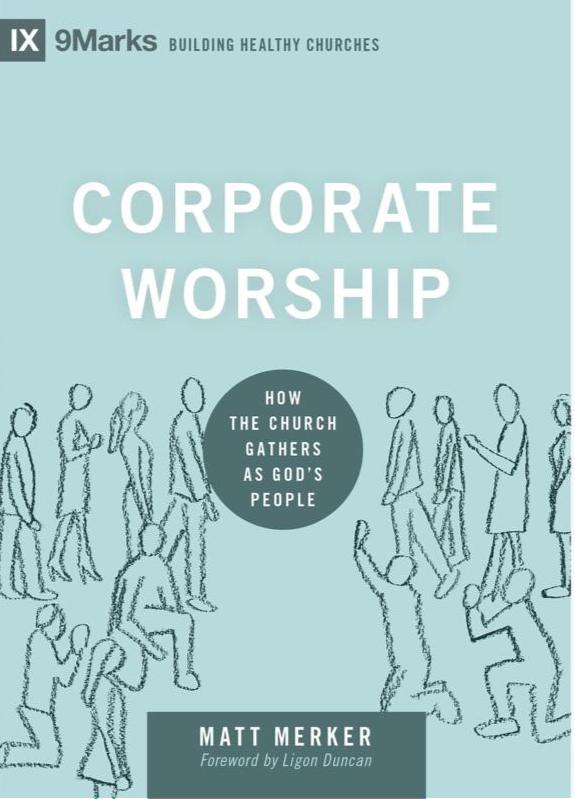 XI Marks: Corporate Worship