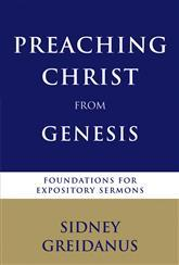 Preaching Christ from Genesis – foundations for expository sermons